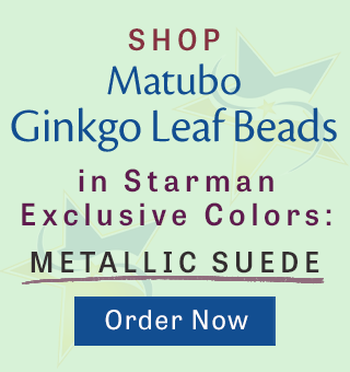 Shop Starman Exclusive Colors: Metallic Suede in Matubo Ginkgo Leaf Beads